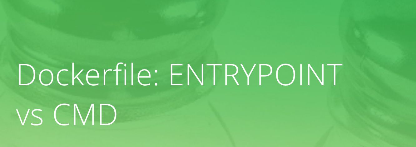 Dockerfile: ENTRYPOINT和CMD的区别