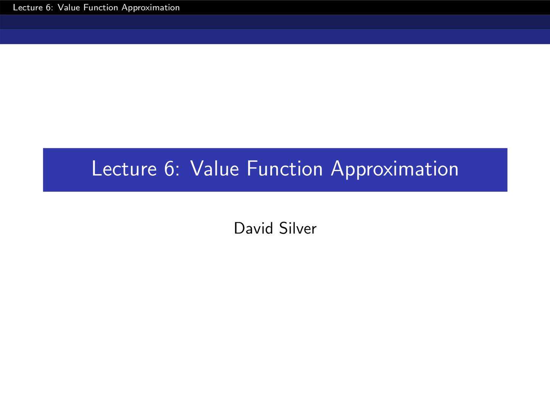 David Silver 增强学习——Lecture 6 值函数逼近