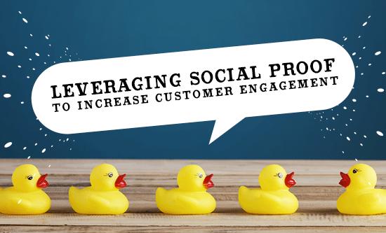有效利用 Social Proof (社交认证) 提高用户的忠诚度