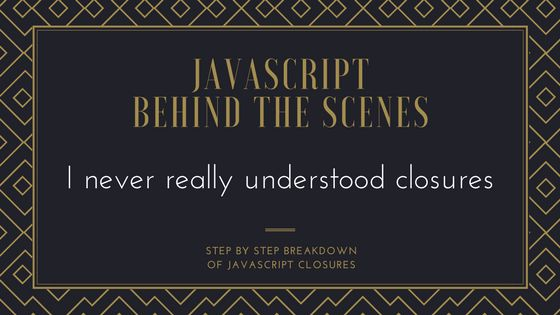 我从来不理解JavaScript闭包,直到有人这样向我解释它...