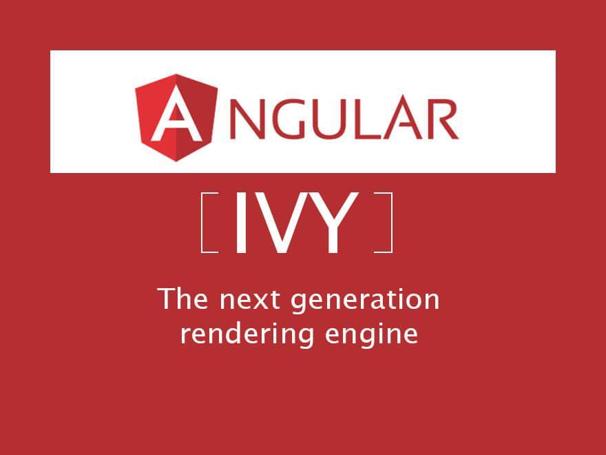 Ivy-Angular下一代渲染引擎