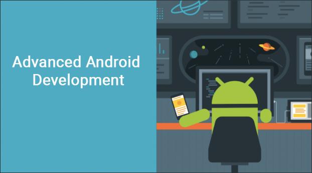Google 高级 Android 开发课程发布
