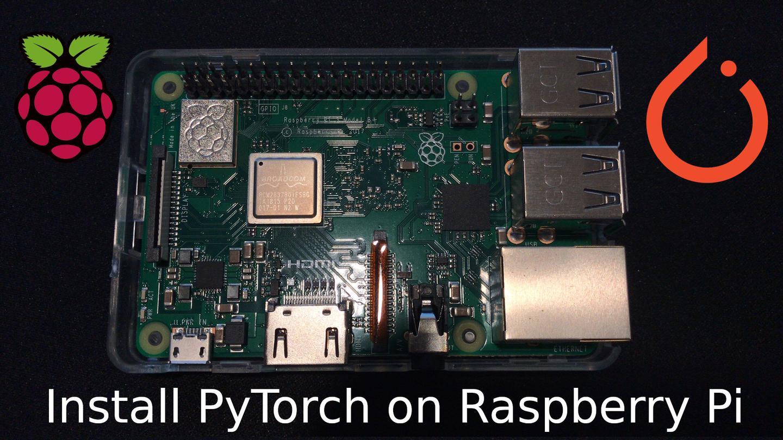 在树莓派上安装PyTorch 1.0