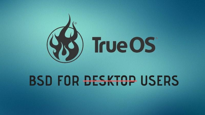 """TrueOS不再想要成为""""桌面 BSD""""了"""